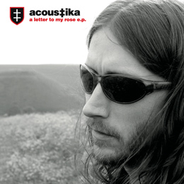 Acoustika – A Letter To My Rose E.P.