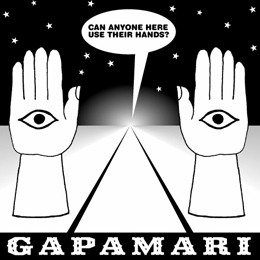 Gapamari – Can Anyone Here Use Their Hands?