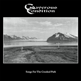 Cadaverous Condition – Songs For The Crooked Path