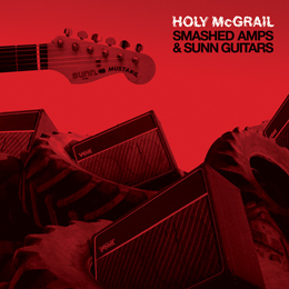 Holy McGrail – Smashed Amps & Sunn Guitars